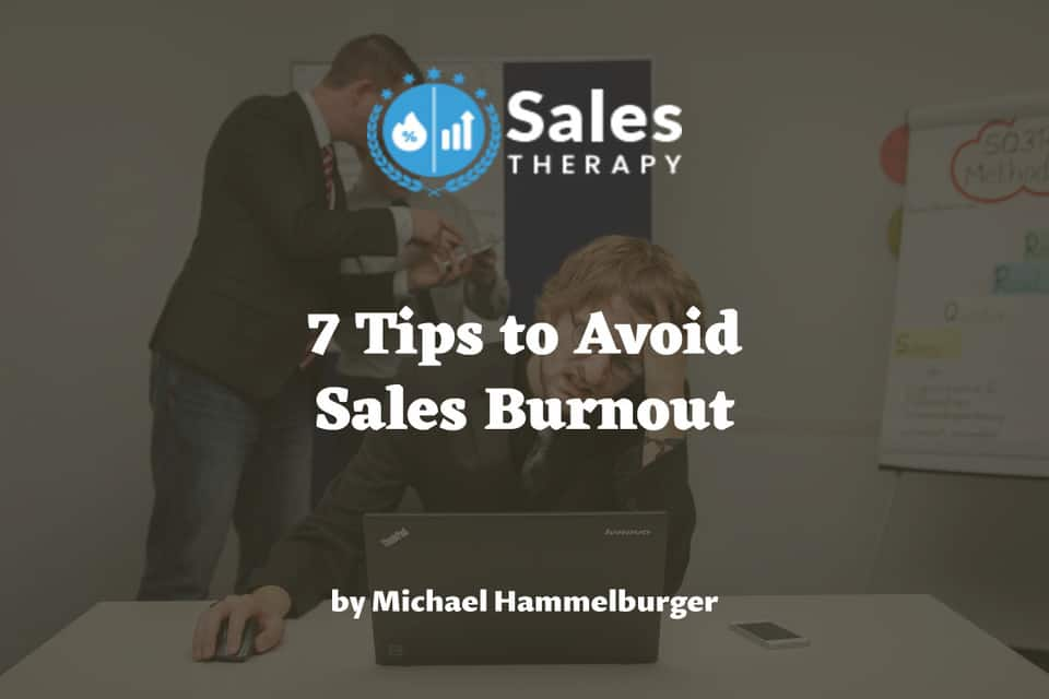 7 Tips to Avoid Sales Burnout