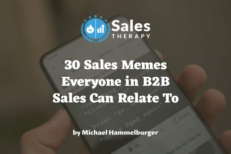 30 Sales Memes Everyone in B2B Sales Can Relate To