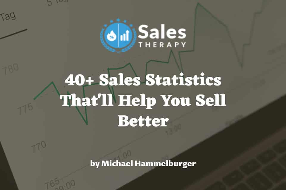 40+ Sales Statistics That'll Help You Sell More in 2021
