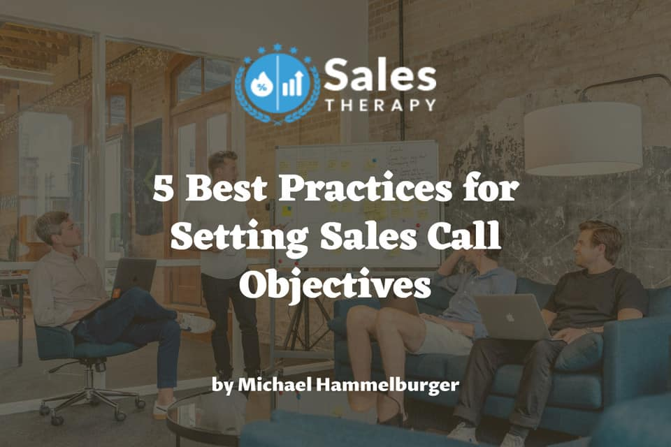 5 Best Practices for Setting Sales Call Objectives