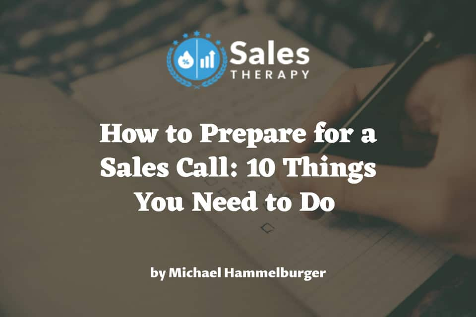 How to Prepare for a Sales Call: 10 Things You Need to Do